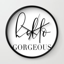 HELLO GORGEOUS by DearLilyMae Wall Clock