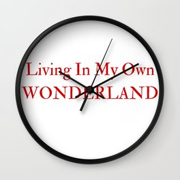 Living In My Own Wonderland in Red Wall Clock