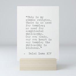Dalai Lama XIV quote Mini Art Print