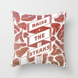 Raise the Steaks Throw Pillow