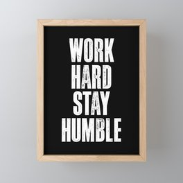 Work Hard, Stay Humble black and white monochrome typography poster design home decor bedroom wall Framed Mini Art Print