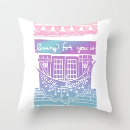 Living For You Is Easy Living Throw Pillow
