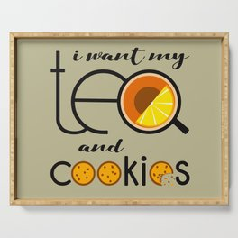 I want my Tea and Cookies Serving Tray
