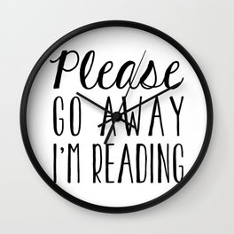 Go Away, I'm Reading (Polite Version) Wall Clock