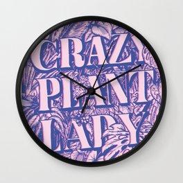 Crazy Plant Lady Wall Clock