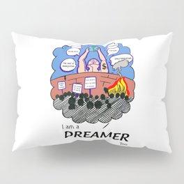 I am Dreamer too Pillow Sham