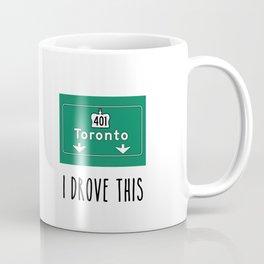 I Drove the 401 Coffee Mug