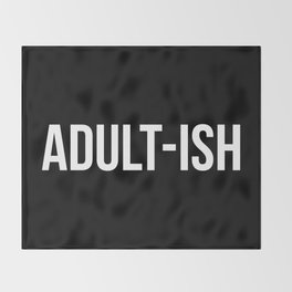 Adult-ish Funny Quote Throw Blanket