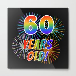 "60th Birthday Themed ""60 YEARS OLD!"" w/ Rainbow Spectrum Colors + Vibrant Fireworks Inspired Pattern Metal Print"