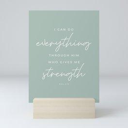Phil 4:13 | I Can Do Everything Through Him Who Gives Me Strength | Seafoam Green | Christian Wall Art Mini Art Print