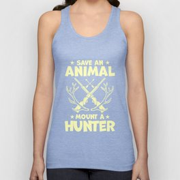 Save An Animal Mount A Hunter - Hunting Shirt Unisex Tank Top