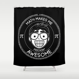 Math Makes Me Frickin Awesome Shower Curtain