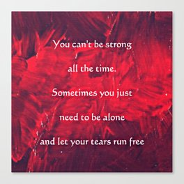 Quote; Tears Run Free Canvas Print