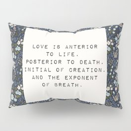 Love is anterior to life - E. Dickinson Collection Pillow Sham