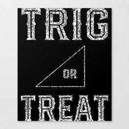 Trig Or Treat - Math Teacher Halloween Canvas Print
