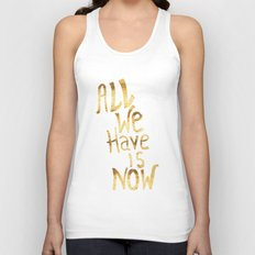 All We Have Is Now Unisex Tank Top