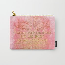 A woman would run through fire - Shakepeare Love Quote Carry-All Pouch