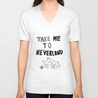 neverland V-neck T-shirts featuring Take me to Neverland  by Vasare Nar