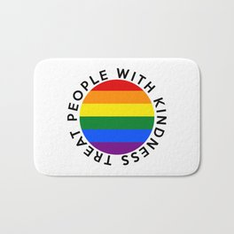 TREAT PEOPLE WITH KINDNESS PRIDE Bath Mat
