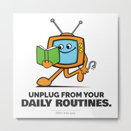 Unplug from your Daily Routines. Metal Print