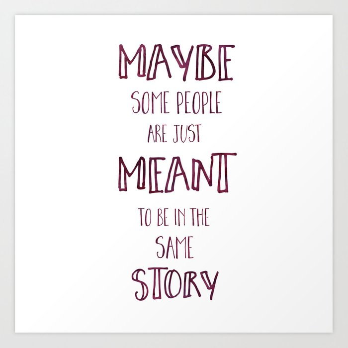 Meant To Be In The Same Story I Ll Give You The Sun Quote Art Print By Taylormacvittie