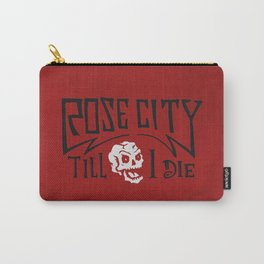 Rose City Til I Die Carry-All Pouch