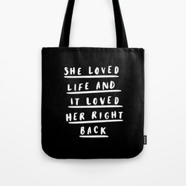 She Loved Life and It Loved her Right Back black-white typographic poster modern home decor wall art Tote Bag