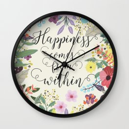 Happiness comes from within Wall Clock