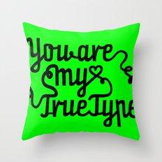 True Type. Throw Pillow