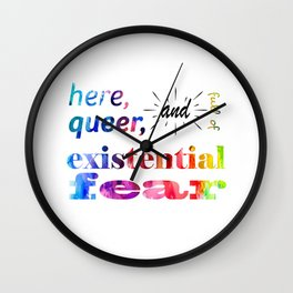 Here, Queer, and Full of Existential Fear (Rainbow) Wall Clock