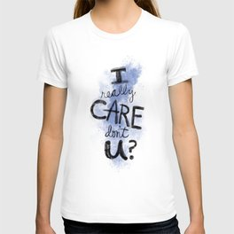 """I Really Care Don't You?"" color-denim blue T-shirt"