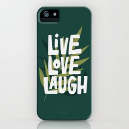 Live Love Laugh iPhone Case