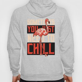 You just need to Chill Hoody
