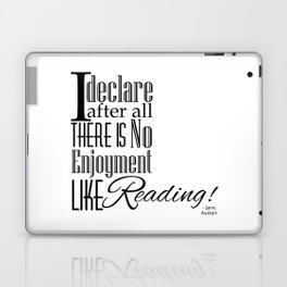 I Declare After All There Is No Enjoyment Like Reading - Jane Austen Quote from Pride and Prejudice Laptop & iPad Skin