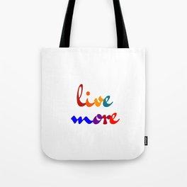 live more colorful design Tote Bag