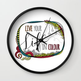 Live Your Life in Colour Wall Clock