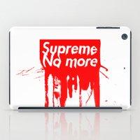 supreme iPad Cases featuring Supreme No More by Salmanorguk