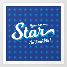 You are a Star! Art Print