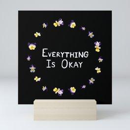 Everything Is Okay Mini Art Print