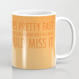 Life Moves Pretty Fast (Ferris Bueller) Coffee Mug