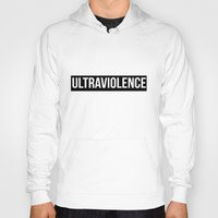 ultraviolence Hoodies featuring ultraviolence by Sofi G.