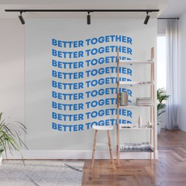BETTER TOGETHER Wall Mural