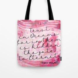 Trust in Dreams calligraphy Tote Bag
