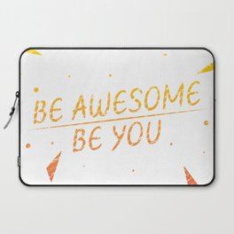Be awesome be you Laptop Sleeve
