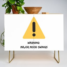 Warning: Major Mood Swings Credenza