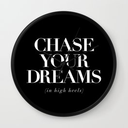 Chase Your Dreams in High Heels black-white typography poster modern home decor wall art Wall Clock