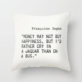 Françoise Sagan quote Throw Pillow