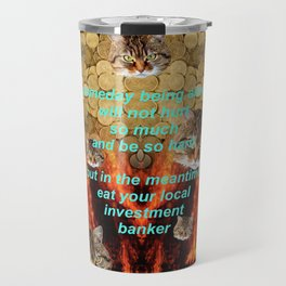 TRICKLE DOWN ECONOMICS ARE A SCAM Travel Mug