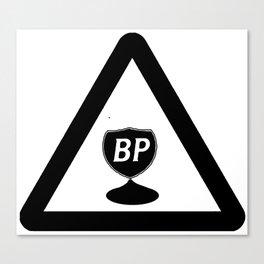 BP, Please Do It Again... Canvas Print