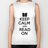 keep calm Biker Tanks featuring Keep Calm by bookwormboutique